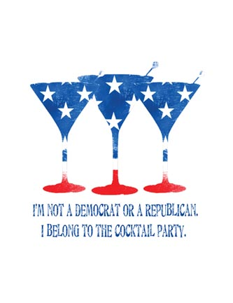 I'm not a democrat or republican. I belong to the cocktail party