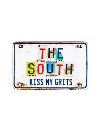 The South. Kiss my grits