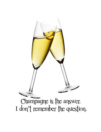 Champagne is the answer. I don't remember the question