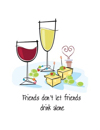 Friends don't let friends drink alone
