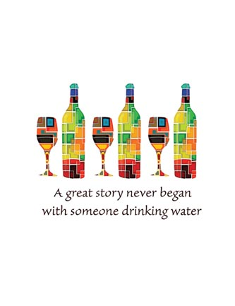 A great story never began with someone drinking water