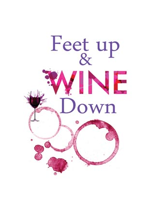 Feet up & wine down