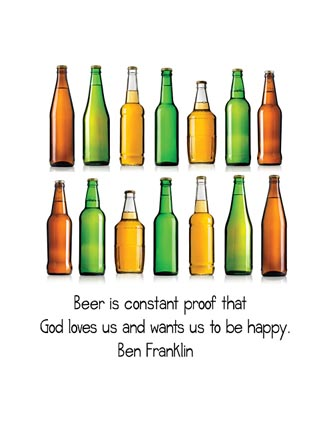 Beer is constant proof that God loves us…